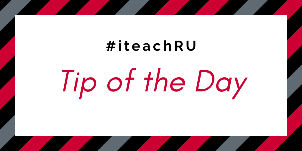#iteachRU Tip of the Day